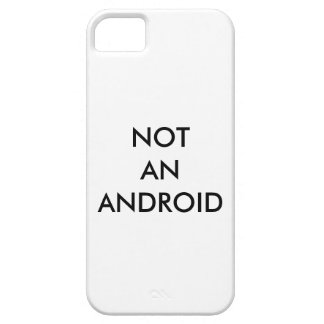 """""""Not An Android"""" Ironic iPhone Case iPhone 5 Case"""