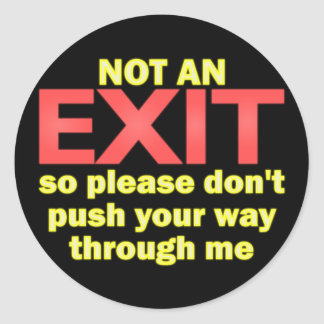 Not an Exit Classic Round Sticker
