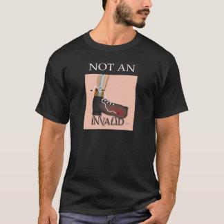 Not An Invalid T-Shirt