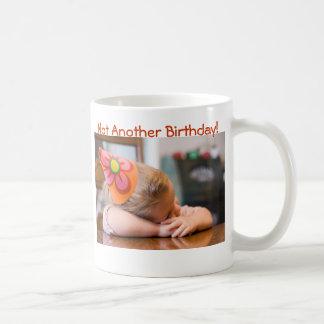 Not Another Birthday! Tired birthday girl Mugs