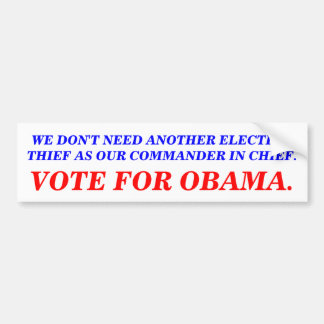 NOT ANOTHER ELECTION THIEF. CAR BUMPER STICKER