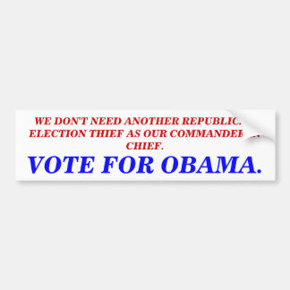 NOT ANOTHER REPUBLICAN ELECTION THIEF. CAR BUMPER STICKER
