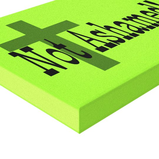 Not Ashamed! Romans 1:16 (with Cross) Canvas Print