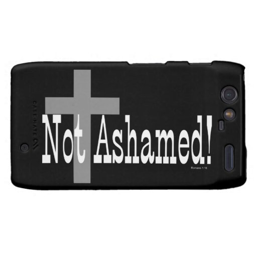 Not Ashamed! Romans 1:16 (with Cross) Droid RAZR Cover