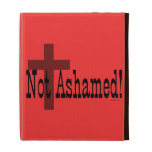 Not Ashamed! Romans 1:16 (with Cross) iPad Folio Covers