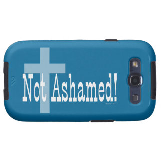 Not Ashamed! Romans 1:16 (with Cross) Samsung Galaxy SIII Case