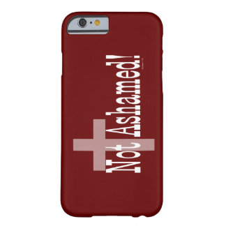 Not Ashamed Romans 1 16 with Cross iPhone 6 Case