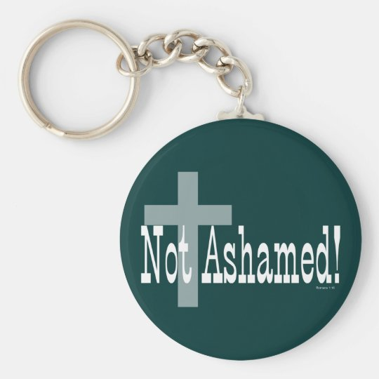 Not Ashamed! Romans 1:16 (with Cross) Keychain