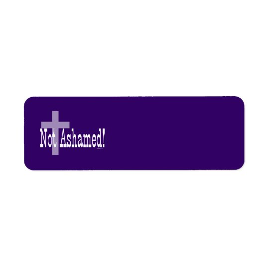 Not Ashamed! Romans 1:16 (with Cross) Label