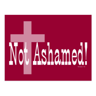Not Ashamed! Romans 1:16 (with Cross) Postcard