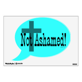 Not Ashamed! Romans 1:16 (with Cross) Wall Sticker