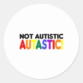 Not Autistic Autastic! (Autism Awarness Month) Classic Round Sticker