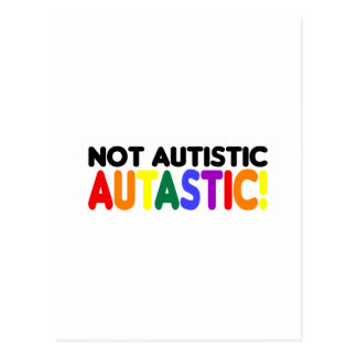 Not Autistic Autastic! (Autism Awarness Month) Postcard
