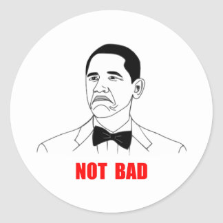 Not Bad Barack Obama Rage Face Meme Classic Round Sticker