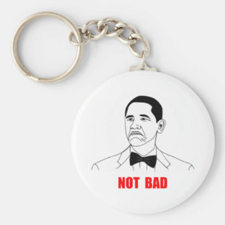 Not Bad Barack Obama Rage Face Meme Keychain