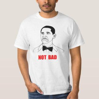 Not Bad Barack Obama Rage Face Meme T-shirts