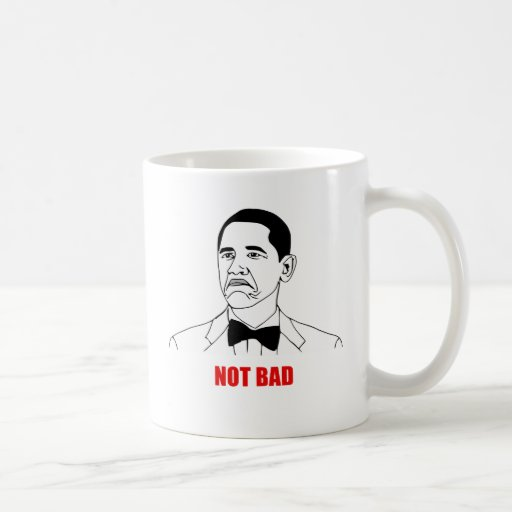 Not bad Meme Mugs