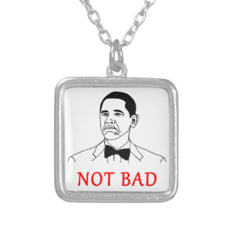Not bad - meme pendant