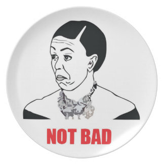 Not Bad - Michelle Obama Plate