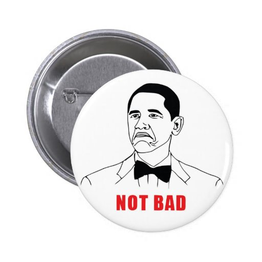 Not Bad Pinback Button