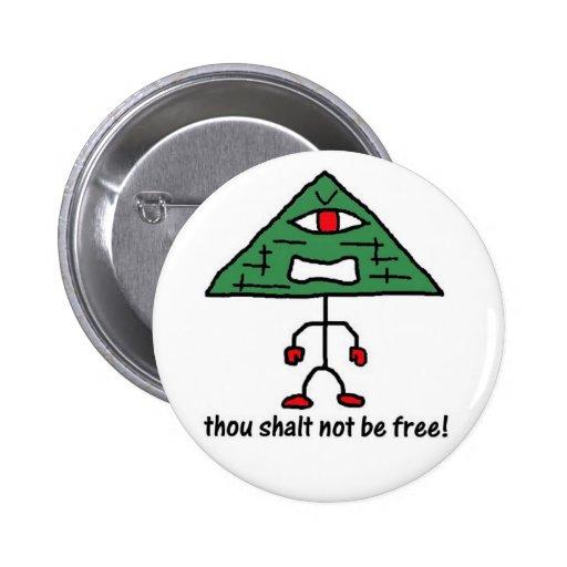 Not Be Free Pin