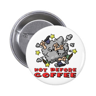Not Before Coffee Pins