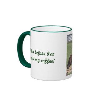 Not before I've had my coffee! Ringer Coffee Mug