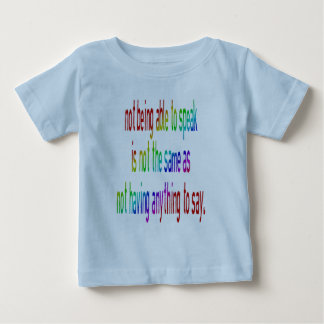 Not Being Able to Speak... Baby T-Shirt