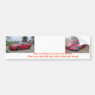 not being safe - Customized Bumper Sticker