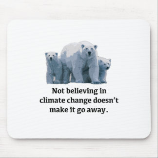 Not believing in climate change mouse pad