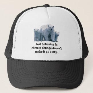 Not believing in climate change trucker hat