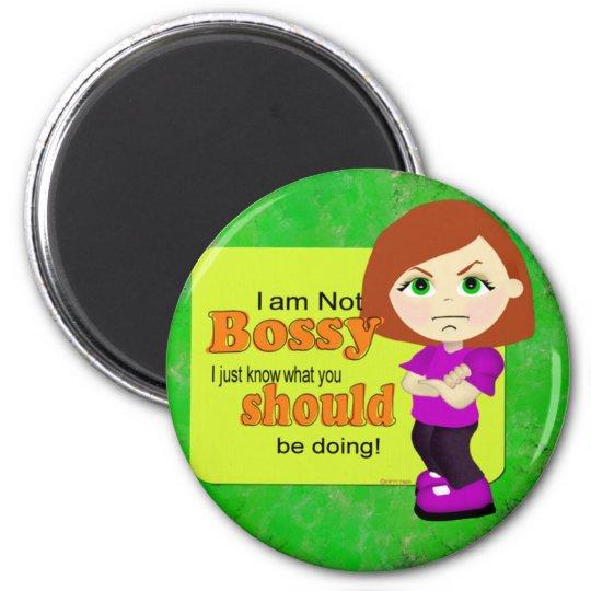 Not Bossy! Magnet