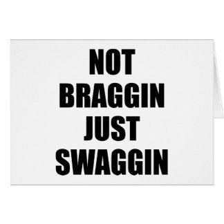 Not Braggin Just Swaggin Card