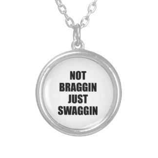 Not Braggin Just Swaggin Custom Jewelry