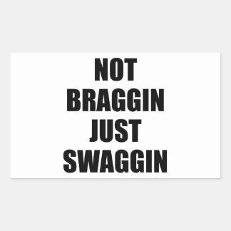 Not Braggin Just Swaggin Rectangular Sticker