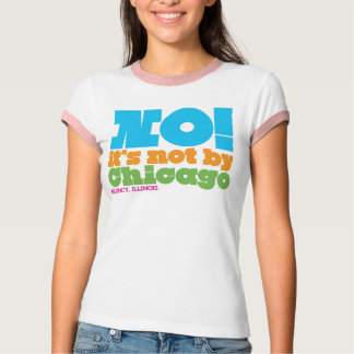 not by chicago T-Shirt