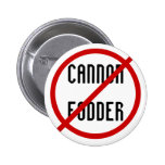 """Not Cannon Fodder"" Buttom Pin"