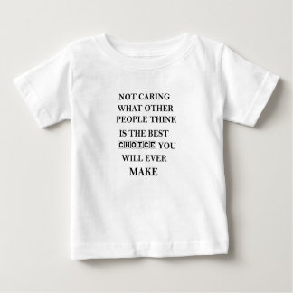 not caring what other people think is the best baby T-Shirt