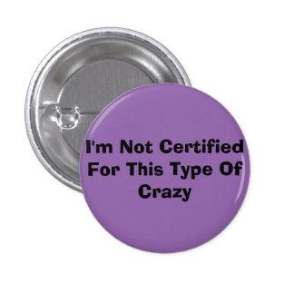 Not Certified Pinback Button