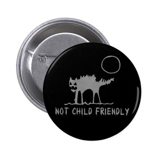 Not Child Friendly Pinback Buttons
