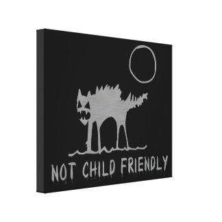 Not Child Friendly Stretched Canvas Prints
