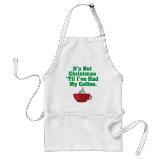 Not Christmas Until Coffee Adult Apron