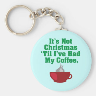 Not Christmas Until Coffee Keychain