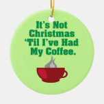 Not Christmas Until Coffee Double-Sided Ceramic Round Christmas Ornament