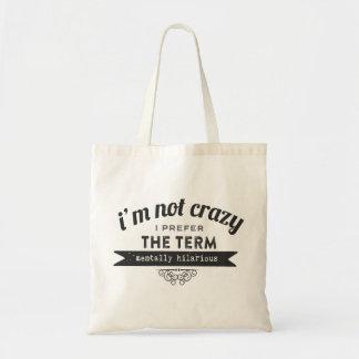 Not Crazy Prefer the term Mentally Hilarious Tote Bag