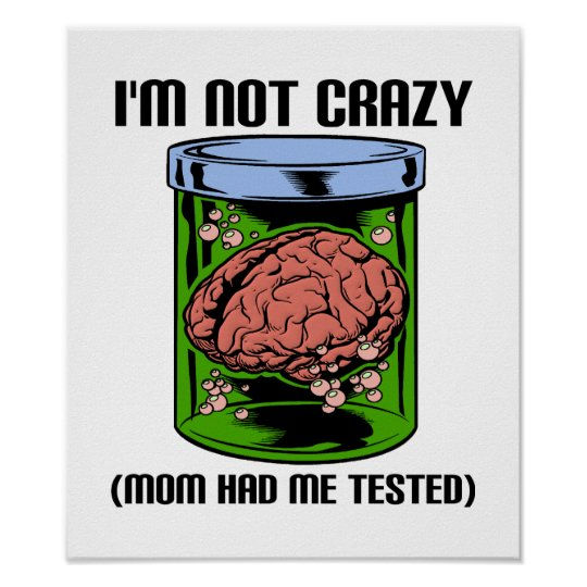 Not Crazy Tested Funny Poster