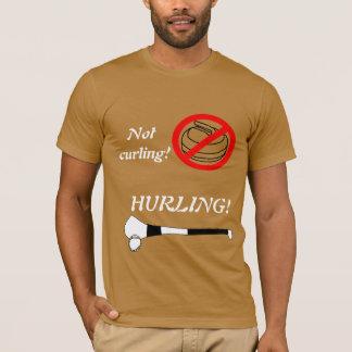 Not Curling- HURLING T-Shirt