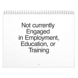 Not currently Engaged in Employment Wall Calendar