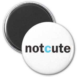 Not Cute magnet