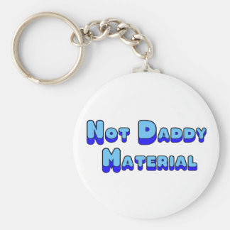Not Daddy Material Keychain
